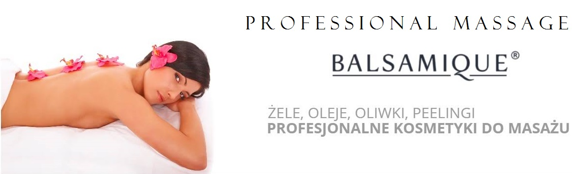 PROFESSIONAL MASSAGE BALSAMIQUE POLSKA